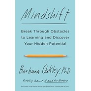 Mindshift :Break Through Obstacles to Learning and Discover Your Hidden Potential
