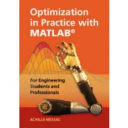 Optimization in Practice with MATLAB (R) :For Engineering Students and Professionals