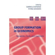 Group Formation in Economics :Networks, Clubs, and Coalitions