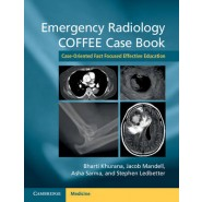 Emergency Radiology COFFEE Case Book :Case-Oriented Fast Focused Effective Education