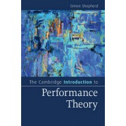 Cambridge Introductions to Literature :The Cambridge Introduction to Performance Theory
