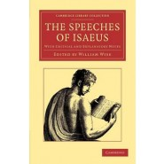 The Speeches of Isaeus :With Critical and Explanatory Notes