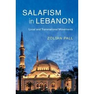 Salafism in Lebanon :Local and Transnational Movements