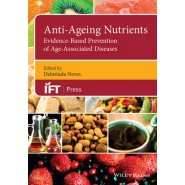 Anti-Ageing Nutrients :Evidence-Based Prevention of Age-Associated Diseases