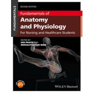 Fundamentals of Anatomy and Physiology :An Essential Guide for Nursing and Healthcare Students