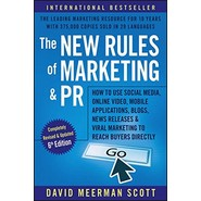 The New Rules of Marketing and PR :How to Use Social Media, Online Video, Mobile Applications, Blogs, News Releases, and Viral Marketing to Reach Buyers Directly