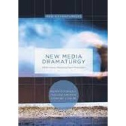 New Media Dramaturgy :Performance, Media and New-Materialism