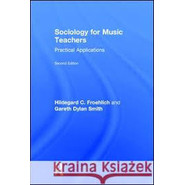 Sociology for Music Teachers :Practical Applications