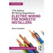 17th Edition IET Wiring Regulations: Electric Wiring for Domestic Installers, 15th ed