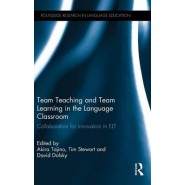 Team Teaching and Team Learning in the Language Classroom :Collaboration for Innovation in ELT