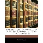 Das Stuttgarter Hoftheater Von Den Altesten Zeiten Bis Zur Gegenwart