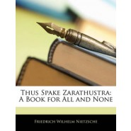 Thus Spake Zarathustra :A Book for All and None