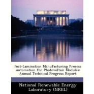 Post-Lamination Manufacturing Process Automation for Photovoltaic Modules :Annual Technical Progress Report