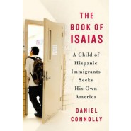 The Book of Isaias :A Child of Hispanic Immigrants Seeks His Own America