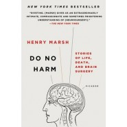 Do No Harm :Stories of Life, Death, and Brain Surgery