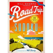 Will Shortz Presents Road Trip Sudoku :200 Puzzles on the Go