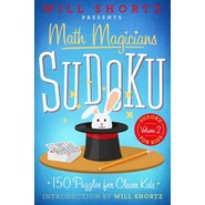 Will Shortz Presents Math Magicians Sudoku :150 Puzzles for Clever Kids