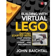 Building with Virtual LEGO :Getting Started with LEGO Digital Designer, Ldraw(Tm), and Mecabricks