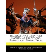 Halloween Celebrations Including Traditions, Events, and Disney Parks