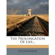 The Prolongation of Life...
