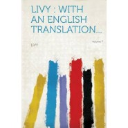 Livy :With an English Translation... Volume 7