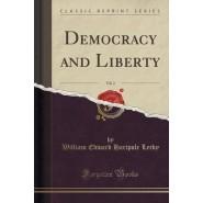 Democracy and Liberty, Vol. 2 (Classic Reprint)