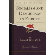 Socialism and Democracy in Europe (Classic Reprint)