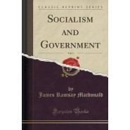 Socialism and Government, Vol. 1 (Classic Reprint)