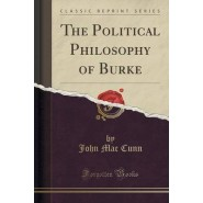 The Political Philosophy of Burke (Classic Reprint)