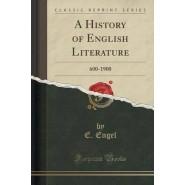 A History of English Literature :600-1900 (Classic Reprint)