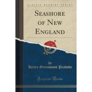Seashore of New England (Classic Reprint)