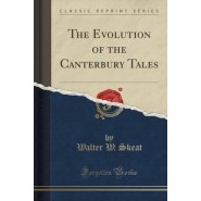 The Evolution of the Canterbury Tales (Classic Reprint)