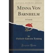 Minna Von Barnhelm :A Comedy (Classic Reprint)