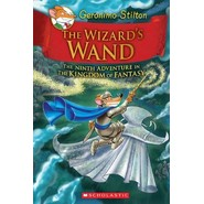 Geronimo Stilton and the Kingdom of Fantasy: #9 Wizard's Wand