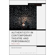 Authenticity in Contemporary Theatre and Performance :Make it Real