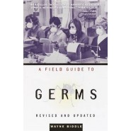 A Field Guide to Germs :Revised and Updated