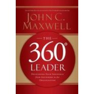The 360 Degree Leader :Developing Your Influence from Anywhere in the Organization