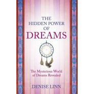 The Hidden Power of Dreams :The Mysterious World of Dreams Revealed