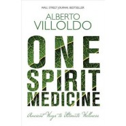 One Spirit Medicine :Ancient Ways to Ultimate Wellness