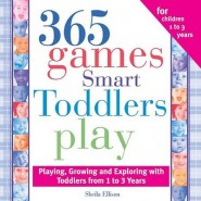 365 Games Smart Toddlers Play :Creative Time to Imagine, Grow and Learn