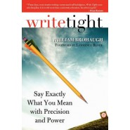 Write Tight :Say Exactly What You Mean with Precision and Power