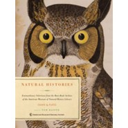 Natural Histories :Extraordinary Rare Book Selections from the American Museum of Natural History Library