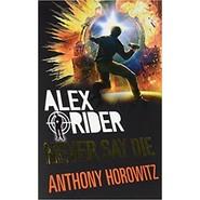 ALEXRIDER10 NEVER SAY DIE