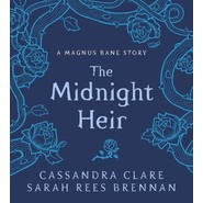 The Midnight Heir :A Magnus Bane Story