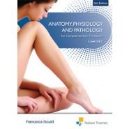 Anatomy,Physiology & Pathology Complementary Therapists Level 2/3 3e