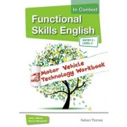 Functional Skills English in Context Motor Vehicle Technology Workbook :Entry 3 Level 2