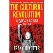 The Cultural Revolution :A Peoples History, 1962-1976