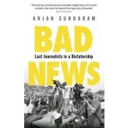 Bad News :Last Journalists in a Dictatorship