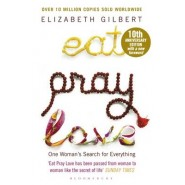 Eat Pray Love :One Woman's Search for Everything