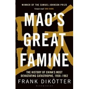 Maos Great Famine :The History of Chinas Most Devastating Catastrophe, 1958-62